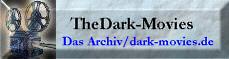 www.Dark-Movies.de-Das etwas andere Filmarchiv-Something other Film Archives